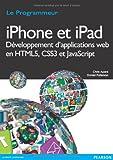 echange, troc Chris Apers, Daniel Paterson - Iphone et Ipad Developpement d'Applications Web en HTML5, CSS3 et Javascript