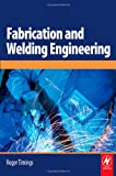 Fabrication and Welding Engineering - 0750666919