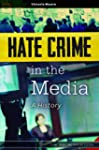 Hate Crime in the Media: A History