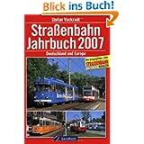 Straßenbahn-Jahrbuch 2007. Deutschland und Europa
