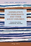Assimilation of Immigrants and Their Adult Children: College Education, Cohabitation, and Work (The New Americans: Recent Immigration and American Society)