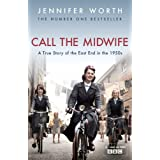 Call the midwife: A True Story Of the East End in the 1950sby Jennifer Worth