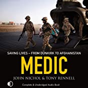 Medic: Saving Lives from Dunkirk to Afghanistan | [John Nichol, Eleo Gordon, Tony Rennell]