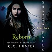 Reborn: Shadow Falls: After Dark | C. C. Hunter