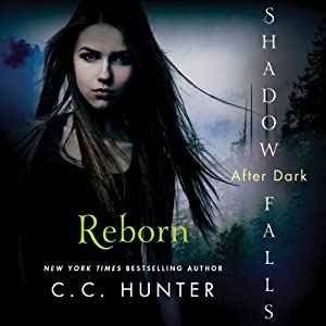 Reborn: Shadow Falls: After Dark | [C. C. Hunter]