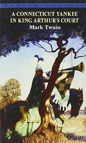 A Connecticut Yankee in King Arthur's Court (Bantam Classics)
