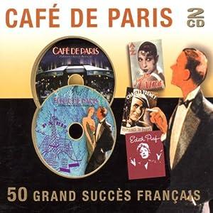various artists cafe de paris 50 grande succes francais music. Black Bedroom Furniture Sets. Home Design Ideas