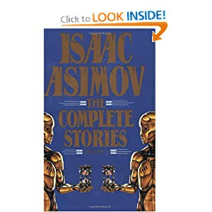 Isaac Asimov: The Complete Stories, Vol. 1 by Isaac Asimov