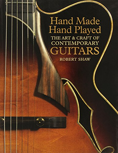 hand-made-hand-played-the-art-craft-of-contemporary-guitars-the-art-and-craft-of-contemporary-guitar
