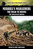 img - for Merrill's Marauders - The Road to Burma - The Illustrated Edition book / textbook / text book