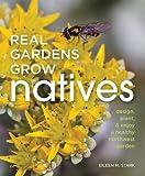 img - for Real Gardens Grow Natives: Design, Plant, & Enjoy a Healthy Northwest Garden book / textbook / text book