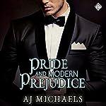Pride and Modern Prejudice | AJ Michaels