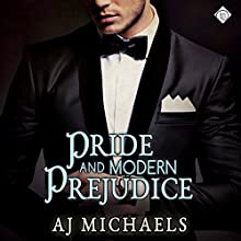 Pride and Modern Prejudice (       UNABRIDGED) by AJ Michaels Narrated by Rusty Topsfield