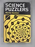 SCIENCE PUZZLERS. (0333035135) by Gardner, Martin.