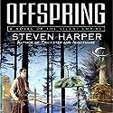 Offspring: Silent Empire, Book 4 (       UNABRIDGED) by Steven Harper Narrated by P.J. Ochlan