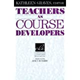 Teachers as Course Developers (Cambridge Language Education) ~ Kathleen Graves
