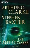 Die Zeit-Odyssee: Roman - Arthur C. Clarke, Stephen Baxter
