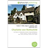 Charlotte von Rothschild: Carl Mayer von Rothschild, Frankfurt, Rothschild Banking Family of Naples, Piccadilly...