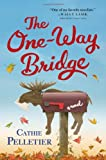 The One-Way Bridge: A Novel (1402287615) by Pelletier, Cathie