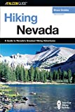 Hiking Nevada, 2nd: A Guide to Nevada's Greatest Hiking Adventures (State Hiking Guides Series)