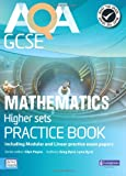 Mr Glyn Payne AQA GCSE Mathematics for Higher Sets Practice Book: Including Modular and Linear Practice Exam Papers (GCSE Maths AQA 2010)