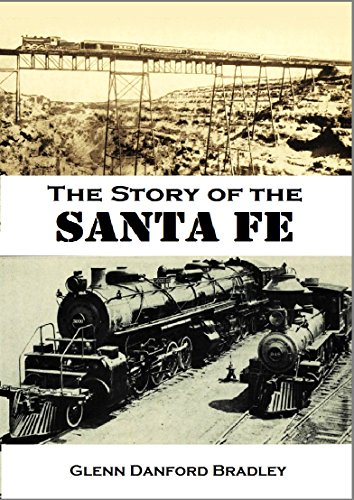 Glenn Danford Bradley - The Story of the Santa Fe (1920)