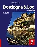 Dordogne & the Lot: Full-Color Travel Guide To The Dordogne & Lot (Footprint - Destination Guides)