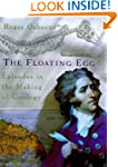 The Floating Egg: Episodes in the Mak...