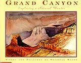 Grand Canyon: Exploring a Natural Wonder (0439192781) by Minor, Wendell