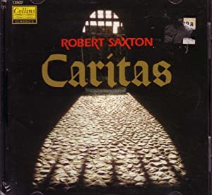 Robert Saxton - Caritas - An Opera in two acts (UK Import)