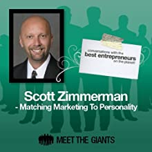 Scott Zimmerman - Matching Marketing to Personality: Conversations with the Best Entrepreneurs on the Planet Speech by Scott Zimmerman Narrated by Mike Giles