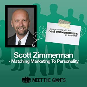 Scott Zimmerman - Matching Marketing to Personality: Conversations with the Best Entrepreneurs on the Planet | [Scott Zimmerman]