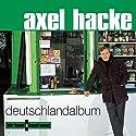 Deutschlandalbum Hörbuch von Axel Hacke Gesprochen von: Axel Hacke