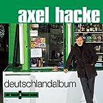 Deutschlandalbum | Axel Hacke