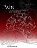 Pain, Its Anatomy, Physiology and Treatment