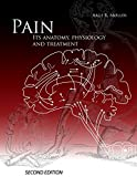img - for Pain, Its Anatomy, Physiology and Treatment book / textbook / text book