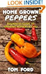 Home Grown Peppers: Beginners Guide T...
