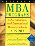 img - for Peterson's Guide to MBA Programs 1998: A Comprehensive Directory of Graduate Business Education at U.S., Canadian, and Select International Business Schools (Serial) book / textbook / text book