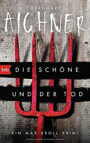 Aichner, Bernhard: Die Sch�ne und der Tod