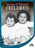 Stories of Titanic's Children (Titanic Stories)