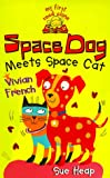 Space Dog Meets Space Cat (My First Read Alones) (0340713658) by French, Vivian
