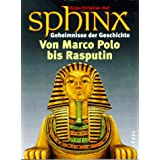 Sphinx 2. Geheimnisse der Geschichte. Von Marco Polo bis Rasputinvon &#34;Hans-Christian Huf&#34;