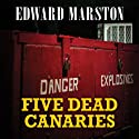 Five Dead Canaries (       UNABRIDGED) by Edward Marston Narrated by Gordon Griffin
