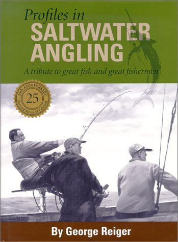 Profiles in Saltwater Angling: A Tribute to Great Fish and Great Fishermen