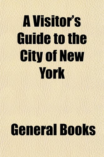 A Visitor's Guide to the City of New York