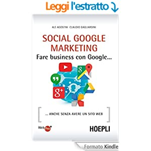 Social Google Marketing: Fare business con Google... anche senza avere un sito web