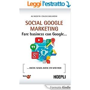 Social Google Marketing: Fare business con Google... anche senza avere un sito web