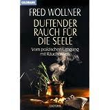 """Duftender Rauch f�r die Seelevon """"Fred Wollner"""""""