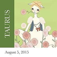 Taurus: August 05, 2015  by Tali Edut, Ophira Edut Narrated by Lesa Wilson