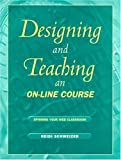 img - for Designing and Teaching an On-Line Course: Spinning Your Web Classroom book / textbook / text book